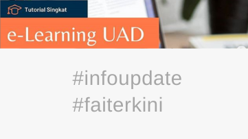 Tutorial New E-Learning UAD untuk Mahasiswa